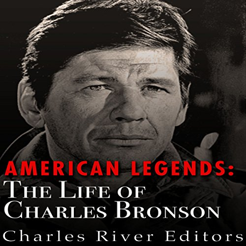 American Legends: The Life of Charles Bronson audiobook cover art