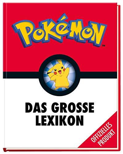 Pokémon: Das große Lexikon: Mehr als 300 Seiten geballtes Wissen - für alle kleinen u