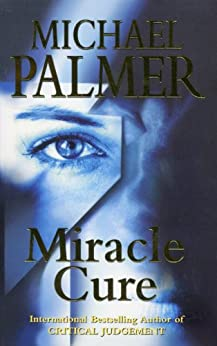 Miracle Cure by [Michael Palmer]