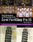 Photo Restoration and Retouching Using Corel (R) PaintShop Pro (R) X5