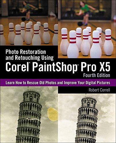 Photo Restoration and Retouching Using Corel PaintShop Pro X5