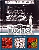 Moinet - Au coeur de la confiserie vichyssoise