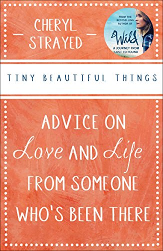 Strayed, C: Tiny Beautiful Things