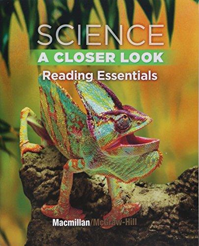 Science, A Closer Look, Grade 4, Reading Essentials (ELEMENTARY SCIENCE CLOSER LOOK)