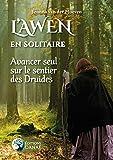 L'Awen en Solitaire - Avancer seul sur le sentier des Druides