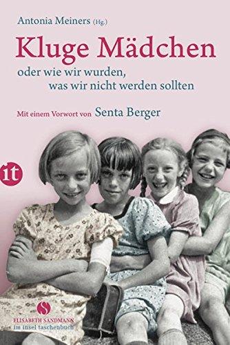Kluge Mädchen oder wie wir wurden, was wir nicht werden sollten (Elisabeth Sandmann im it)