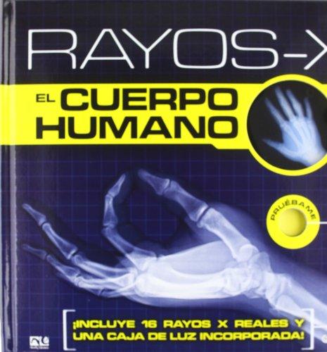 Rayos X. El Cuerpo Humano (INFANTIL-JUVENIL)