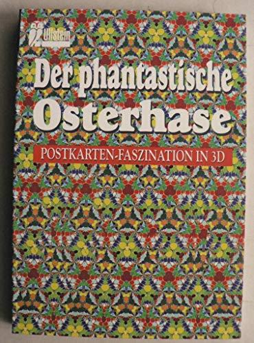 Der phantastische Osterhase. Postkarten-Faszination in 3D.