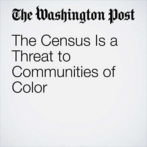 The Census Is a Threat to Communities of Color copertina