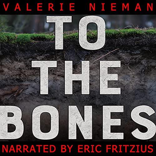 To the Bones Audiobook By Valerie Nieman cover art