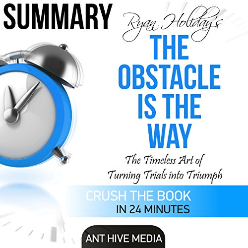Ryan Holiday's The Obstacle Is the Way Summary                   By:                                                                                                                                 Ant Hive Media                               Narrated by:                                                                                                                                 Lee Crooks                      Length: 27 mins     1 rating     Overall 4.0