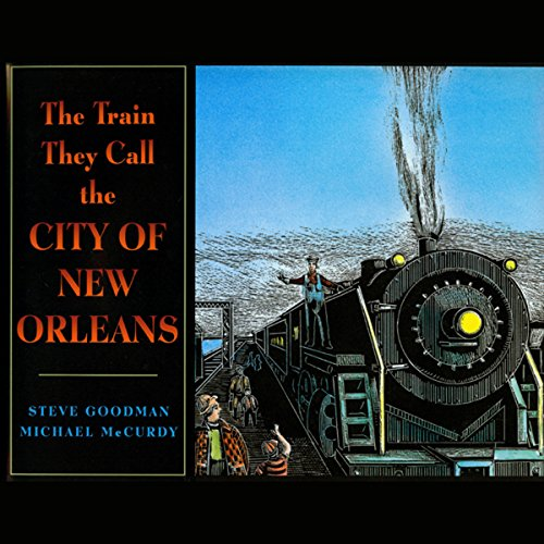 The Train They Called the City of New Orleans audiobook cover art