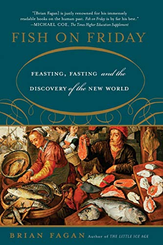 Fish on Friday: Feasting, Fasting, and the Discovery of the New World