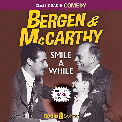 Bergen & McCarthy: Smile a While audiobook cover art