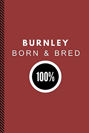 Burnley Born & Bred 100%: Composition Note Book Journal
