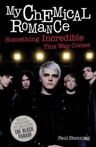 My Chemical Romance: Something Incredible This Way Comes