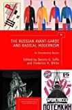 The Russian Avant-Garde and Radical Modernism: An Introductory Reader (Cultural Syllabus) - Dennis G. Ioffe