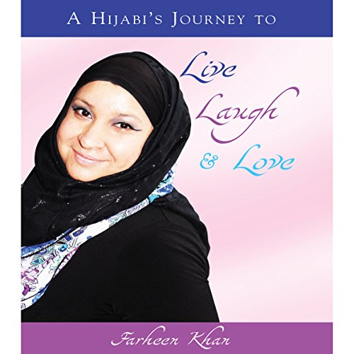 A Hijabi's Journey to Live, Laugh & Love audiobook cover art