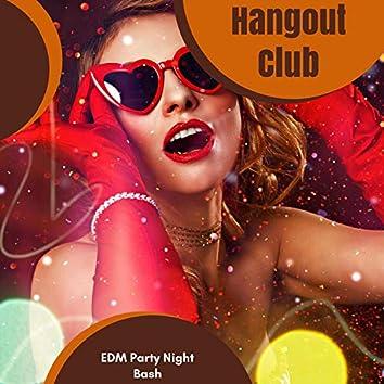 Hangout Club - EDM Party Night Bash