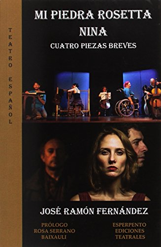 Mi piedra Rosetta/ Nina/Cuatro piezas breves (TEATRO ESPAÑOL)