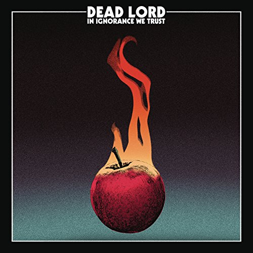 Dead Lord: In Ignorance We Trust (Ltd. CD Digipak & Patch) (Audio CD (Limited Edition))