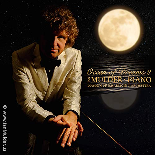 Ocean of Dreams 2: solo album by pianist Ian Mulder & London Philharmonic Orchestra, featuring Lisa Friend and LIBERA (Fragrance of Love, Eternity, How am I supposed to live without you, and others)