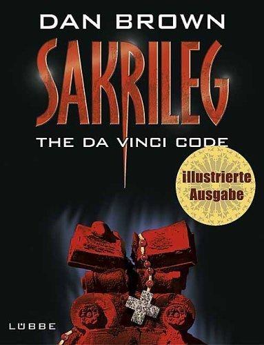 Sakrileg - The Da Vinci Code: Illustrierte Ausgabe von Dan Brown (21. März 2005) Gebundene Ausgabe