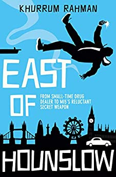 East of Hounslow (Jay Qasim, Book 1) by [Khurrum Rahman]