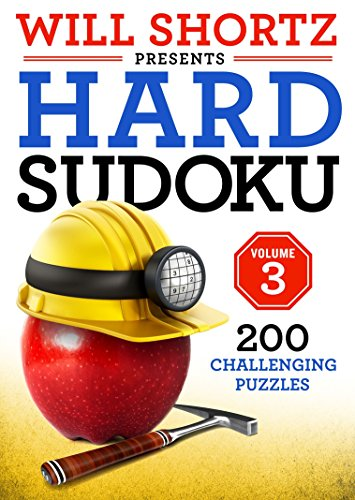 Will Shortz Presents Hard Sudoku Volume 3: 200 Challenging Puzzles