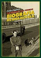 La ciudad y los perros : biografía de una novela