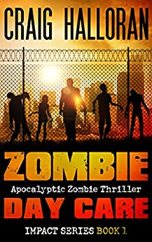 Zombie Day Care: Impact Series - Book 1 of 3 by [Craig Halloran]