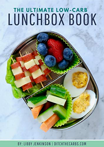 The Ultimate Lunchbox Guide: How to make easy healthy lunch boxes. (How to start low-carb and keto diet.) (English Edition)