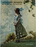 Winslow Homer: His Art, His Light, His Landscapes