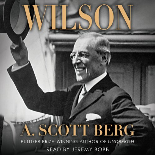 Wilson                   By:                                                                                                                                 A. Scott Berg                               Narrated by:                                                                                                                                 Jeremy Bobb                      Length: 32 hrs and 30 mins     6 ratings     Overall 4.3