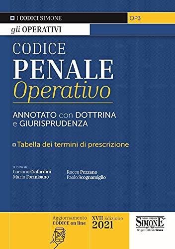 Codice penale operativo. Annotato con dottrina e giurisprudenza. Tabelle dei termini di prescrizione