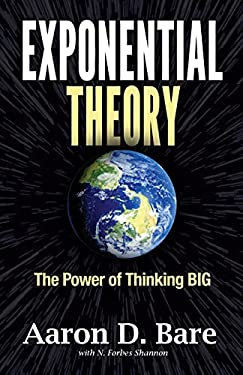 Exponential Theory: The Power of Thinking Big