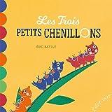 Les contes petits M - Les trois petits chenillons (éd.2018)
