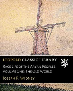 Race Life of the Aryan Peoples. Volume One: The Old World