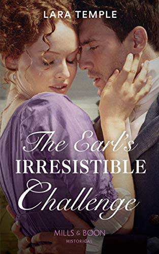 The Earl's Irresistible Challenge (Mills & Boon Historical) (The Sinful Sinclairs, Book 1) by [Lara Temple]