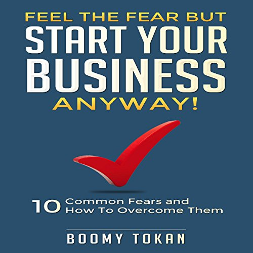 Feel the Fear but Start Your Business Anyway! audiobook cover art