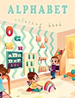 Alphabet Coloring Book: Alphabet Coloring Book for Kids 2-4, Coloring Book ABC for Toddlers, ABC Books for Preschool