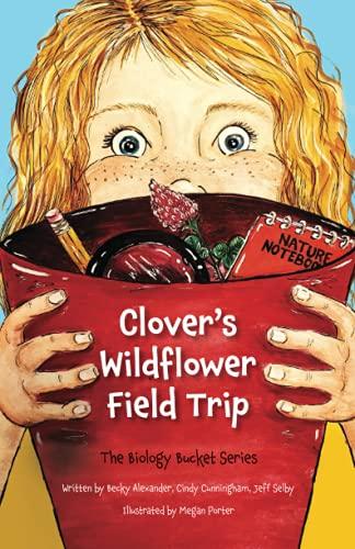 Clover's Wildflower Field Trip (The Biology Bucket Series)