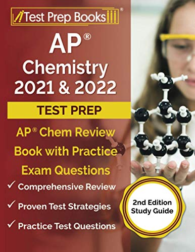 AP Chemistry 2021 and 2022 Test Prep: AP Chem Review Book with Practice Exam Questions [2nd Edition Study Guide]