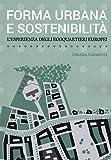Forma urbana e sostenibilità. L'esperienza degli ecoquartieri europei