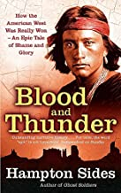 [Blood and Thunder: An Epic of the American West] [By: HAMPTON SIDES] [January, 2008]