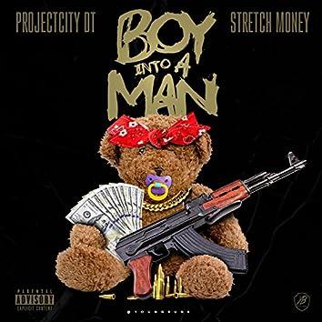 Boy into a Man (feat. Stretch Money)