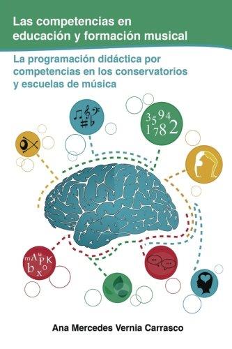 Las competencias en educación y formación musical: La programación didáctica por competencias en los conservatorios y escuelas de música (Docencia)
