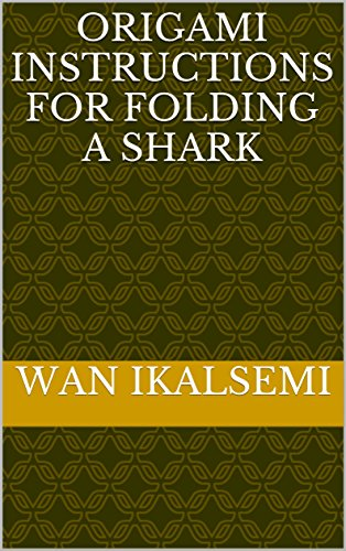 Origami Instructions For Folding A Shark (English Edition)