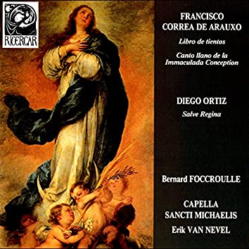 Correa de Arauxo: Libro de Tientos & Canto Llano de la Immaculada Conception - Ortiz: Salve Regina
