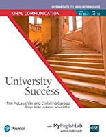 University Success Oral Communication Intermediate to High-Intermedate, Student Book with MyEnglishLab